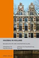 Jahrbuch für Hausforschung / Hausbau in Holland: Baugeschichte und Stadtentwicklung