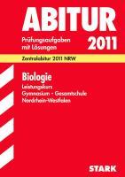 Abitur-Prüfungsaufgaben Gymnasium/Gesamtschule NRW: Abitur-Prüfungsaufgaben Gymnasium/Gesamtschule Nordrhein-Westfalen; Biologie Leistungskurs; ... mit Lösungen Jahrgänge 2007-2011.