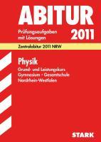 Zentralabitur 2012 Physik. Grund- und Leistungskurs. Gymnasium / Gesamtschule Nordrhein-Westfalen: Jahrgänge 2008-2011. Prüfungsaufgaben mit Lösungen