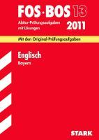 FOS BOS 13 Abiturprüfung 2011 Englisch Bayern
