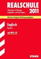 Abschluss-Prüfungsaufgaben Realschule Bayern; Englisch mit MP3-CD 2012; Mit den Original-Prüfungsaufgaben Jahrgänge 2005-2011; mit Trainingsteil