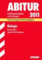 Abitur-Prüfungsaufgaben Gymnasium Baden-Württemberg mit Lösungen; Biologie 2012; Mit den Original-Prüfungsaufgaben 2004-2011