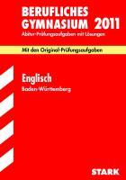 Abiturprüfung 2011 Englisch. Berufliches Gymnasium. Baden-Württemberg