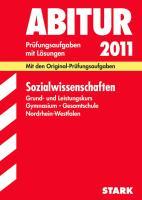 Abitur 2012 Sozialwissenschaften. Grund- und Leistungskurs. Gymnasium, Gesamtschule. Nordrhein-Westfalen: Mit den Original-Prüfungsaufgaben. Prüfungsaufgaben mit Lösungen