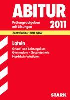Abitur-Prüfungsaufgaben Gymnasium/Gesamtschule NRW: Abitur-Prüfungsaufgaben Gymnasium/Gesamtschule Nordrhein-Westfalen mit Lösungen; Latein Grund- und Leistungskurs; Zentralabitur 2012 NRW
