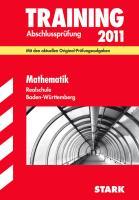 Training Abschlussprüfung Realschule Baden-Württemberg / Mathematik 2012: Mit den aktuellen Original-Prüfungsaufgaben Jahrgänge 2010-2011 und separatem Lösungsheft