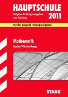 Abschluss-Prüfungsaufgaben Hauptschule Baden-Württemberg; Mathematik 2012; Mit den Original-Prüfungsaufgaben Jahrgänge 2007-2011 und Training. Ohne Lösungen