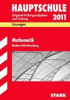 Hauptschule 2012. Mathematik 10. Klasse. Baden-Württemberg. Lösungsheft: Training Abschlußprüfung Original-Prüfungsaufgaben 2008 bis 2011