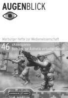 """Killerspiele""  Beiträge zur Ästhetik virtueller Gewalt (AugenBlick)"