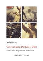 Citoyen Heine. Das Pariser Werk