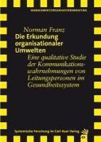 Die Erkundung organisationaler Umwelten