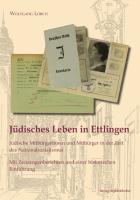 Jüdisches Leben in Ettlingen: Jüdische Mitbürgerinnen und Mitbürger in der Zeit des Nationalsozialismus Mit Zeitzeugenberichten und einer historischen Einführung