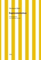 Hermann Bahr / Kritische Schriften in Einzelausgaben: Hermann Bahr / Expressionismus: Kritische Schriften in Einzelausgaben