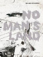Roland Schappert. No Man's Land