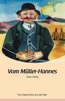 Vom Müller-Hannes: Eine Geschichte aus der Eifel