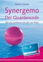 Synergemo - Der Quantencode: Sich neu zentrieren mit den 4 Polen
