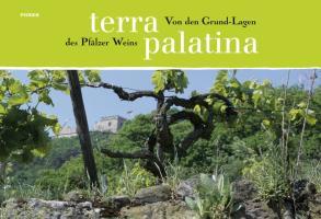 Terra Palatina: Von den Grund-Lagen des Pfälzer Weins