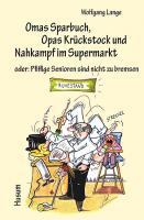 Omas Sparbuch, Opas Krückstock und Nahkampf im Supermarkt