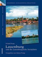 Schönes Schleswig-Holstein: Kultur - Geschichte - Natur: Lauenburg und die Lauenburgische Seenplatte