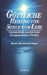Göttliche Heilung von Seele und Leib: Vierzehn Reden aus dem Geist des gegenwärtigen Christus