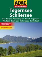 ADAC Wanderführer Tegernsee/Schliersee: Bad Wiessee - Rottach-Egern - Kreuth - Tegernsee - Miesbach - Schliersee - Spitzingsee - Bayrischzell