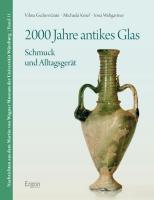 2000 Jahre antikes Glas: Schmuck und Alltagsgerät (Nachrichten Aus Dem Martin Von Wagner Museum Der Universitat Wurzburg, Band 11)