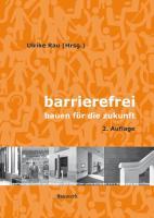 Barrierefrei - Bauen für die Zukunft: Neue Norm DIN 18040-1/-2 bereits eingearbeitet.