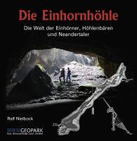 Die Einhornhöhle: Die Welt der Einhörner, Höhlenbären und Neandertaler