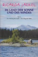Im Land der Sonne und des Windes 2: Die Heilung der Seele - Der Weg der Mitte. Für alle, die auf der Suche sind