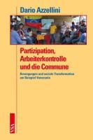 Partizipation, Arbeiterkontrolle und die Commune: Bewegungen und soziale Transformation am Beispiel Venezuela
