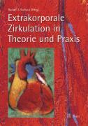 Extrakorporale Zirkulation in Theorie und Praxis