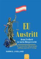 EU-Austritt, denn Freiheit ist mein Bürgerrecht: Der Verrat an den Völkern Europas und Klage gegen die EU Veträge