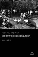 Schriftstellerbegegnungen 1960-2010