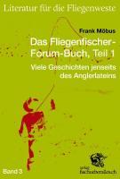 Das Fliegenfischer-Forum-Buch, Teil 1