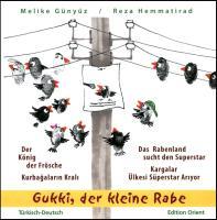 """Gukki, der kleine Rabe: """"Der König der Frösche"""" und """"Das Rabenland sucht den Superstar"""" (Türkisch-Deutsch)"""