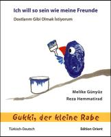 Gukki, der kleine Rabe: Ich will so sein wie meine Freunde (Türkisch-Deutsch)