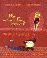 Wer hat mein Eis gegessen?: Arabisch-Deutsch
