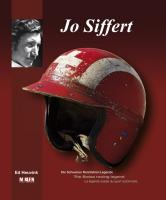 JO SIFFERT - LA LEGENDE SUISSE DU SPORT AUTOMOBILE