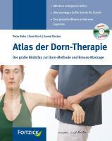 Atlas der Dorn-Therapie: Der große Bildatlas zur Dorn-Methode und Breuss-Massage