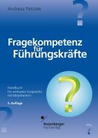 Fragekompetenz für Führungskräfte: Handbuch für wirksame Gespräche