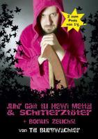 Juhr Gait Tu Hewi Mettäl & Schmerztöter + Bonus Zeuchs!