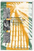 Dachziegel als historisches Baumaterial: Ein Materialleitfaden und Ratgeber