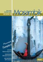 Reisen in Mosambik: Mosambik komplett - alle Nationalparks, interessante Allradstrecken, wertvolle GPS-Daten. Ein Reisebegleiter für Natur und Abenteuer