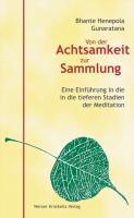 Von der Achtsamkeit zur Sammlung: Eine Einführung in die tieferen Stadien der Meditation