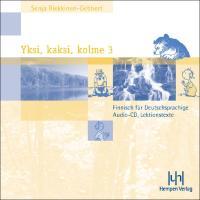 Yksi, kaksi, kolme 3. Finnisch für Deutschsprachige: Audio-CDs
