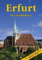 Erfurt: Der Stadtführer
