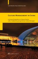Culture Management in China: A German Perspective on Chinese Practice with a Feedback by young Chinese Cultural Managers