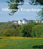 Silbernes Erzgebirge: Das große Buch vom deutschen Weihnachtsland: Das groe Buch vom deutschen Weihnachtsland