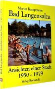 Bad Langensalza - Ansichten einer Stadt 1950 -1979 - Kampmann, Martin