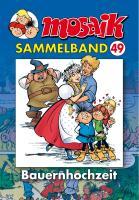 MOSAIK Sammelband 049 Softcover: Bauernhochzeit